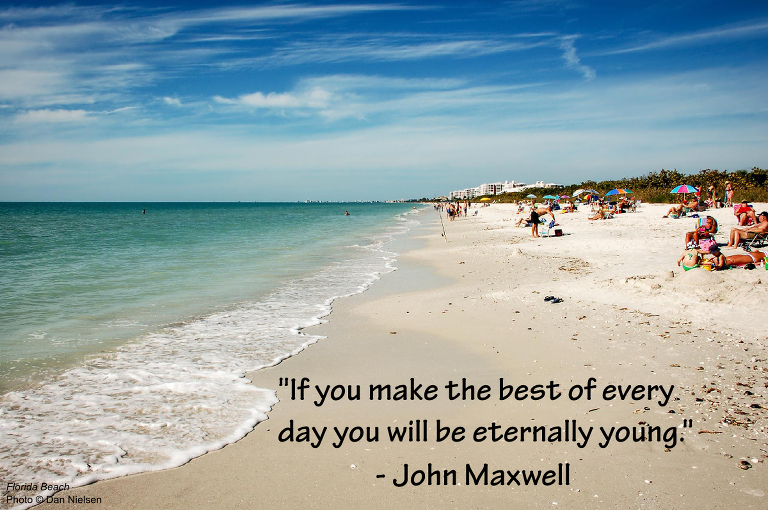 """If you make the best of every day you will be eternally young."" - John Maxwell"