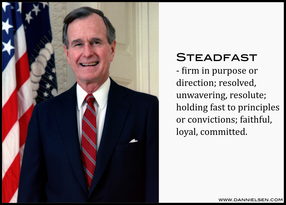 Learning From George H W Bush Steadfast Strength Of